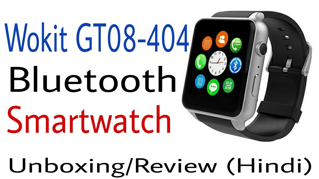 0580c6bd901 Wokit GT08-404 Bluetooth SmartWatch Unboxing Review (Hindi) 2017 ...