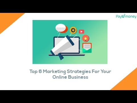 Top 6 Marketing Strategies For Your Online Business