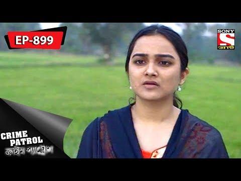 Crime Patrol - ক্রাইম প্যাট্রোল - Bengali - Ep 899 - 07th July, 2018