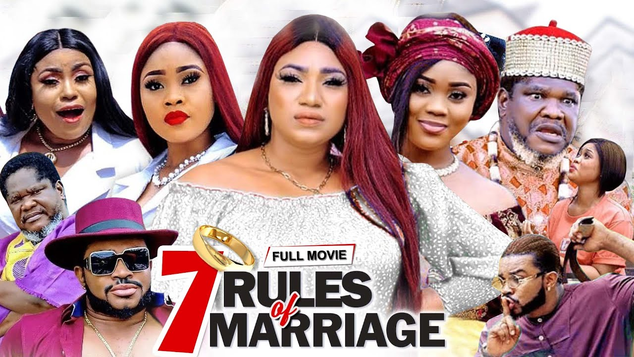 Download 7 RULES OF MARRIAGE Complete (Full Movie) Queeneth Hilbert  Ugezu J Ugezu  Chioma Nwaoha 2021 MOVIES