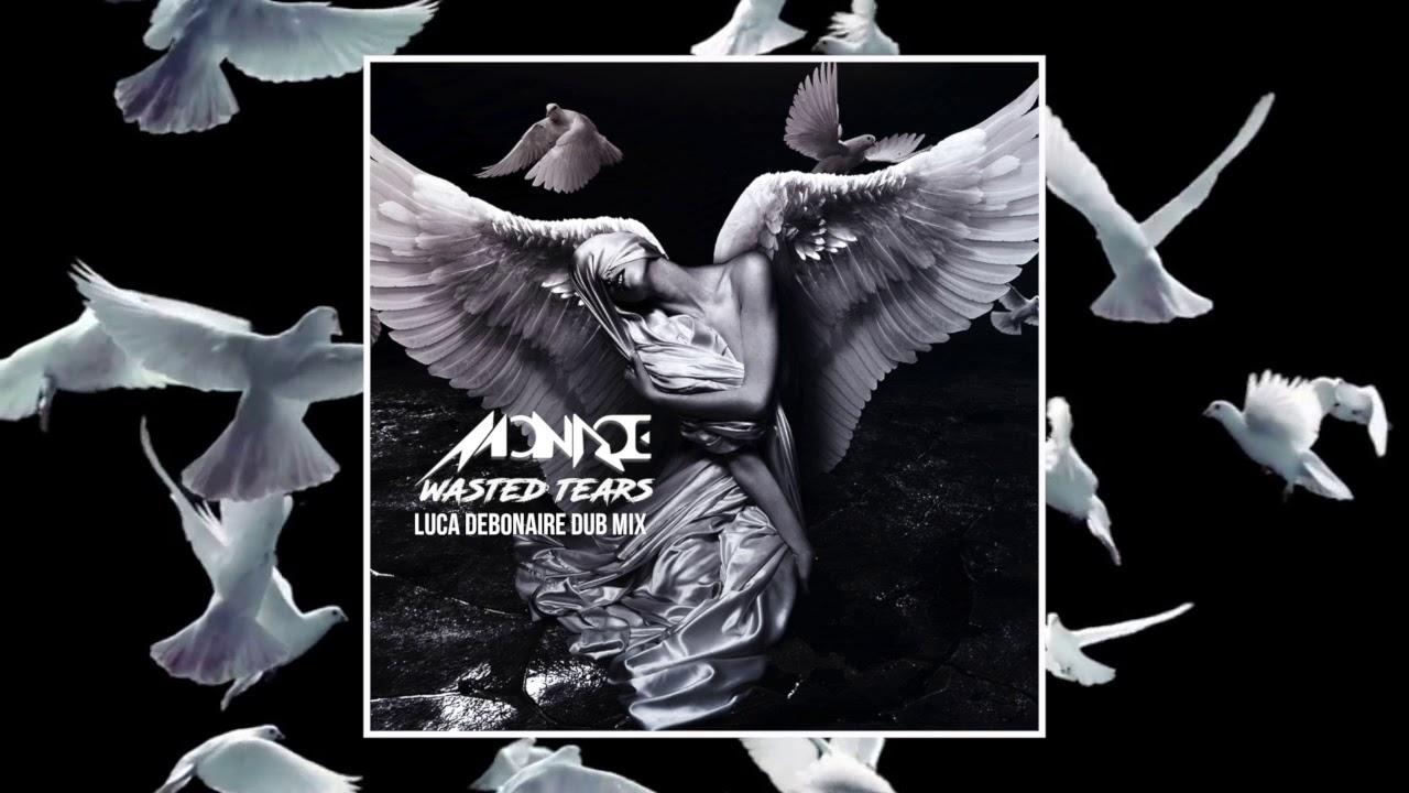 Monroe - Wasted Tears (Luca Debonaire Dub Mix)