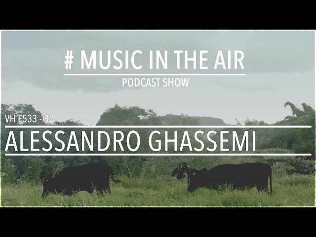 PodcastShow | Music in the Air VH E533 82 w/ ALESSANDRO GHASSEMI