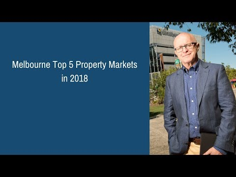 Melbourne Top 5 Property Markets in 2018