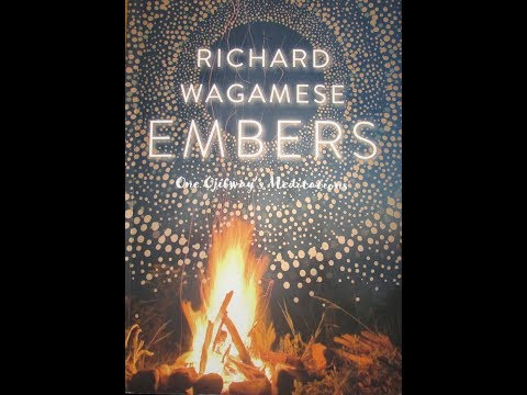 "Selections from Richard Wagamese's ""Embers - One Ojibway's Meditations"""