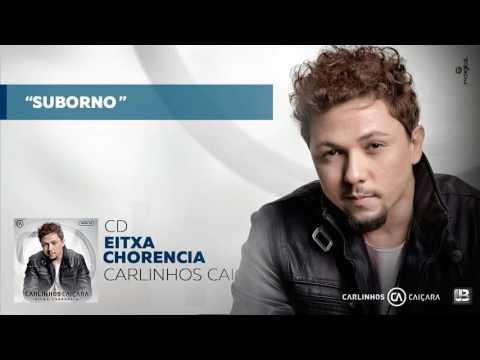 Suborno  - CD Eixta Chorencia - Carlinhos...