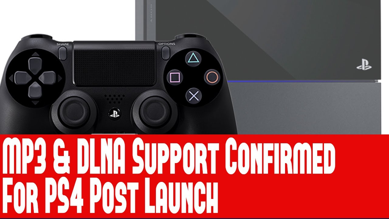 PS4 News - Sony To Add MP3 & DLNA Support To Playstation 4 Post Launch -  Confirmed By Yoshida
