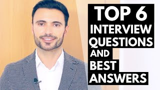 TOP 6 Job Interview Questions and Answers - Best Examples to Use