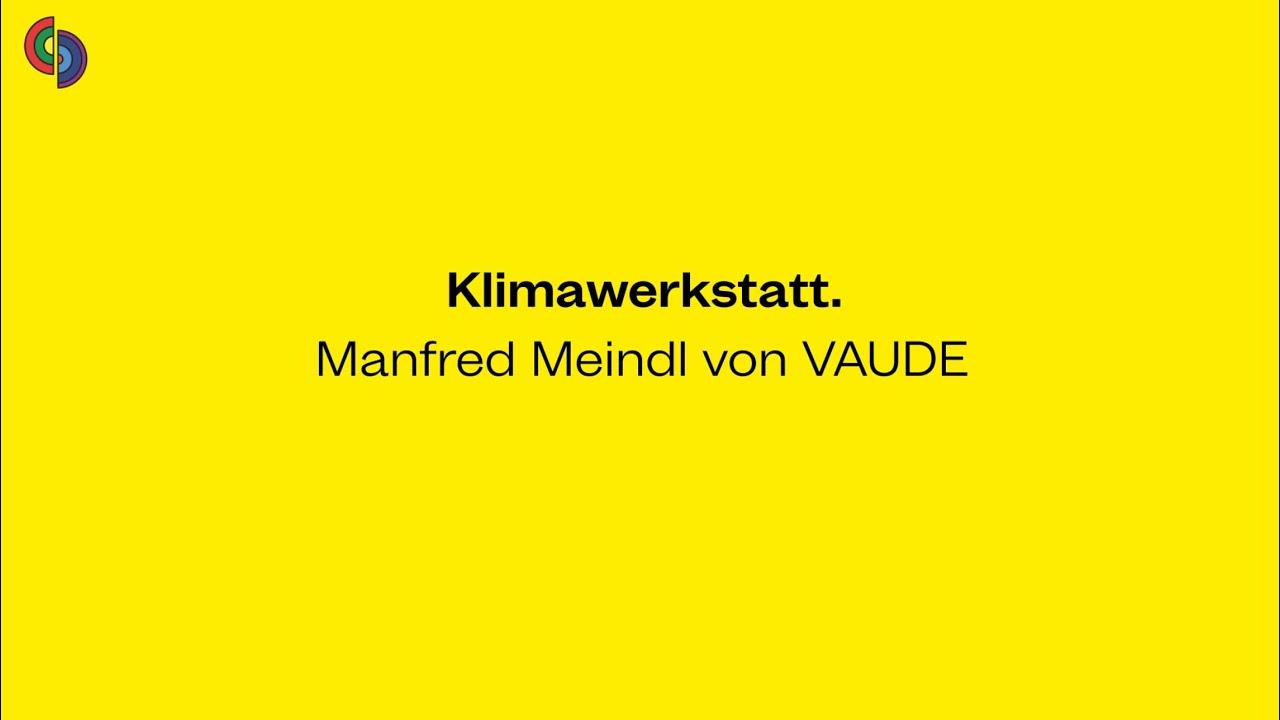 Klimawerkstatt mit Manfred Meindl von VAUDE