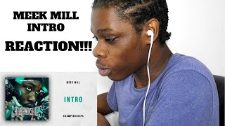 👑👑MEEK CAME BACK WITH FIRE IN HIS EYES!😤😤|Meek Mill - Intro REACTION!!!