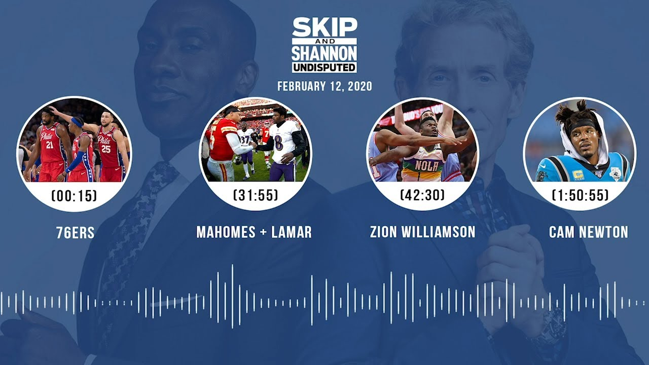 76ers, Mahomes + Lamar, Zion Williamson, Cam Newton (2.12.20) Audio Podcast