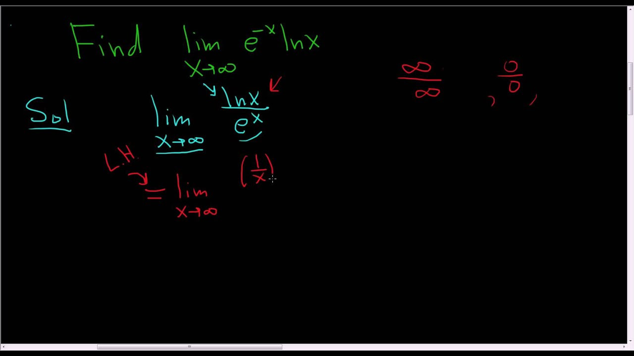 Finding A Limit Using L Hopital S Rule E X Ln X As X