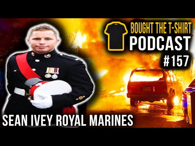 They Tried To Kill My Family | Sean Ivey Royal Marines | Bought The T-Shirt Podcast #157