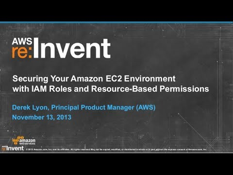Secure EC2 Environment with AWS IAM & Resource-Based Permissions (CPN205) | AWS re:Invent 2013