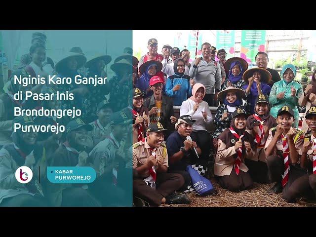 Nginis Karo Ganjar di Pasar Inis Brondongrejo Purworejo
