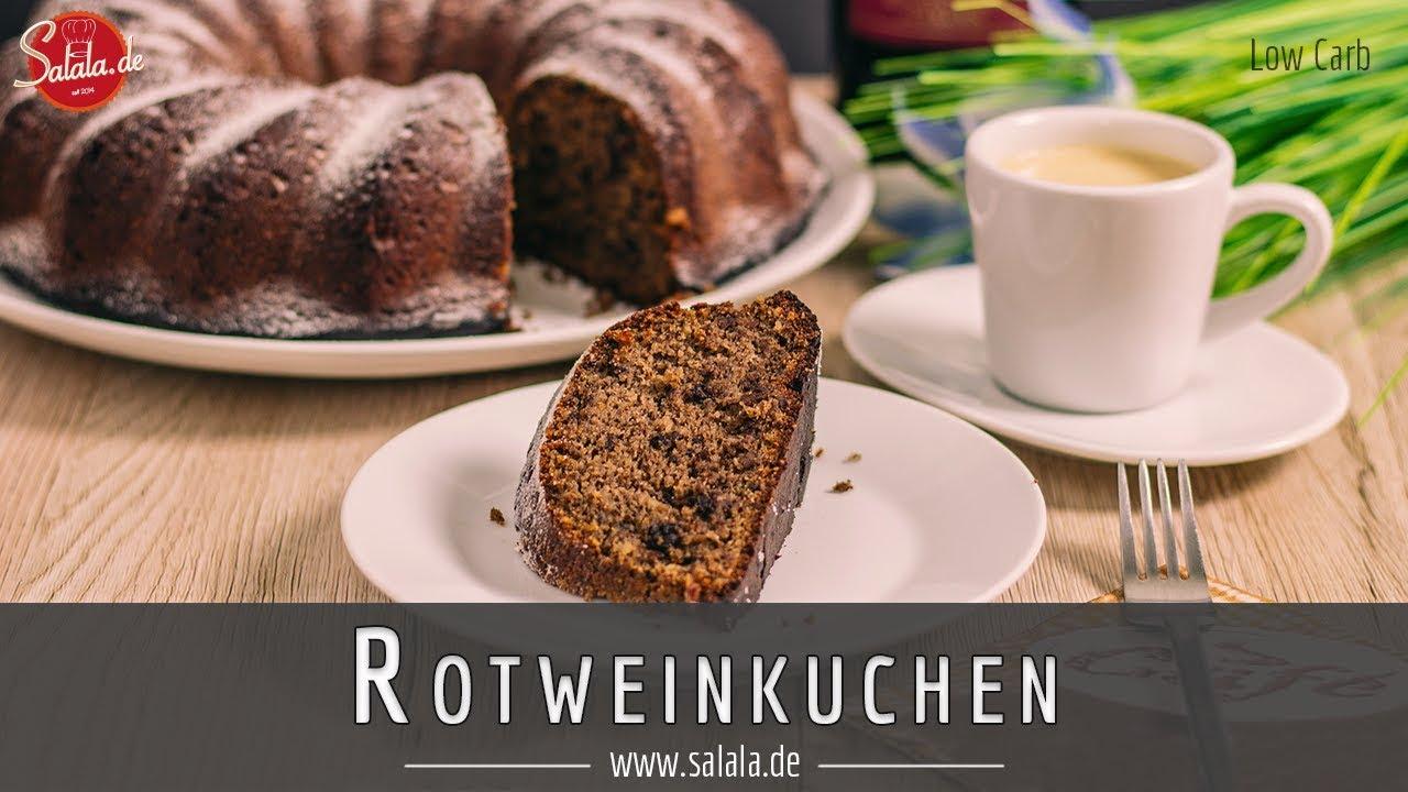 Low Carb Rotweinkuchen Rezept Glutenfrei Und Ohne Zucker Youtube