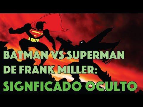 SIGNIFICADO OCULTO de la pelea de Batman Vs Superman de Frank Miller.