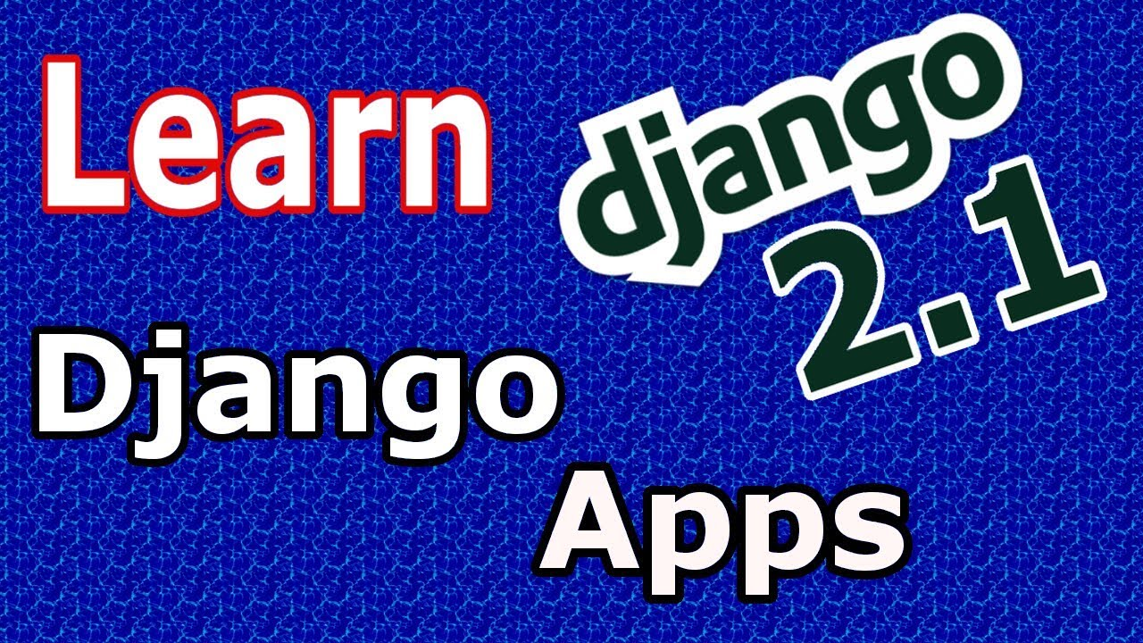 Learn Django (2 1) - What Are Django Apps #3
