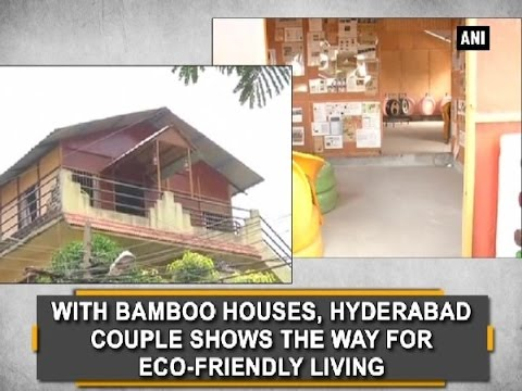 With bamboo houses, Hyderabad couple shows the way for eco-friendly living  - Telangana News