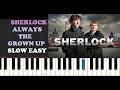 Sherlock Always The Grown Up SLOW EASY PIANO TUTORIAL mp3