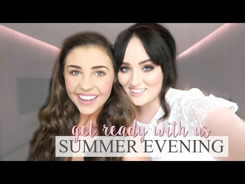 Get Ready With Us: An Evening In Summer | Becca Rose & Just Jodes Ad