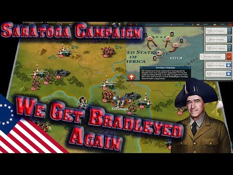 European War 6 | Declaration of Independence #4; Saratoga Campaign, Another Bradley Campaign