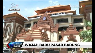 Melihat Wajah Baru Pasar Badung Bali