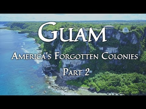 Part 2, America's Forgotten Colonies: Guam