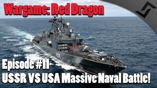 Wargame: Red Dragon - Climb Mt. Narodnaya Ep.11 - USSR vs USA Massive Naval Battle!