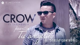 Смотреть клип Crow El Legendario Ft. Sergio Contreras - Tu Angelito