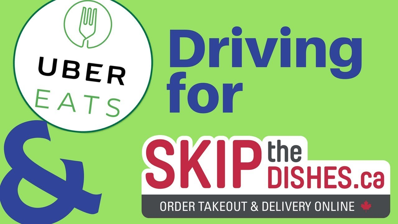 Driving for Uber Eats & Skip The Dishes in Canada