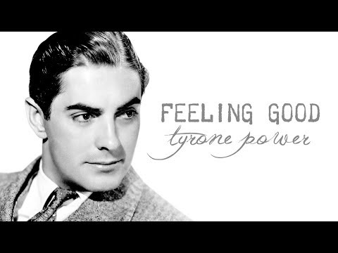 Feeling Good [Tyrone Power]
