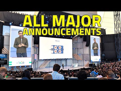 Google I/O 2018 Keynote: All the Big Announcements