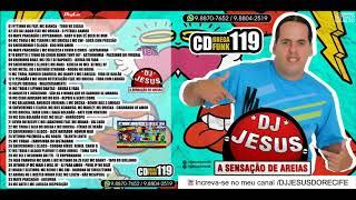 Cover images CD COMPLETO - DJ JESUS DO RECIFE - BREGA FUNK - CD NOVO - VOL .119