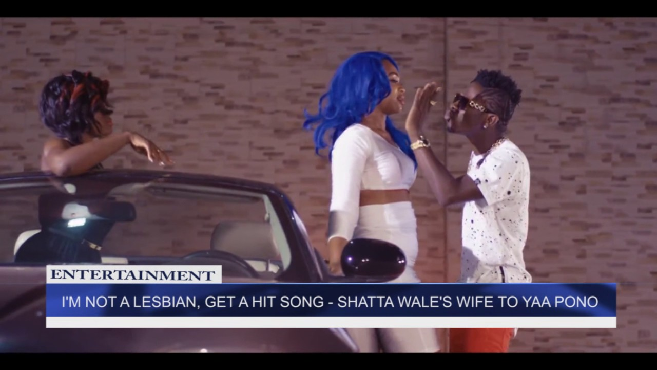 I'M NOT A LESBIAN, GET A HIT SONG   SHATTA WALE'S WIFE  TO YAA PONO