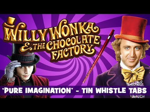 Tin Whistle Tabs - WILLY WONKA - PURE IMAGINATION - Charlie And The Chocolate Factory