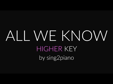 All We Know (Higher Piano Karaoke) The Chainsmokers & Phoebe Ryan