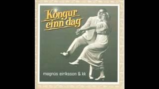 Kóngur einn dag - MP3 KK og Magnús Eiríksson