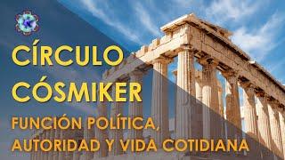 Función política y autoridad en tu vida cotidiana - CÍRCULO CÓSMIKER #08