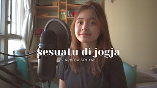 SESUATU DI JOGJA - ADHITIA SOFYAN | #SEIVABELCOVER