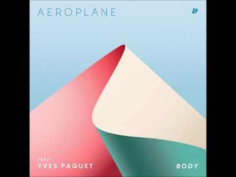 Aeroplane feat. Yves Paquet - Body