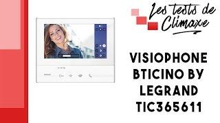 Test d'un visiophone Bticino by Legrand TIC365611 classe 300E