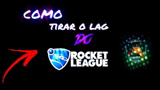 TIRAR LAG DO ROCKET LEAGUE TOTALMENTE +50 fps ( 2020 ) !!!  📤Oliver 📤