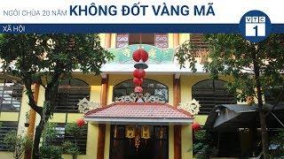 Ngôi chùa 20 năm không đốt vàng mã | VTC1