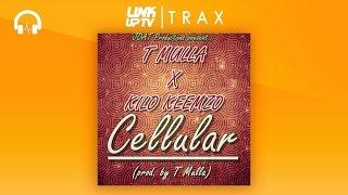 T Mulla X Kilo Keemzo - Cellular | Link Up TV TRAX