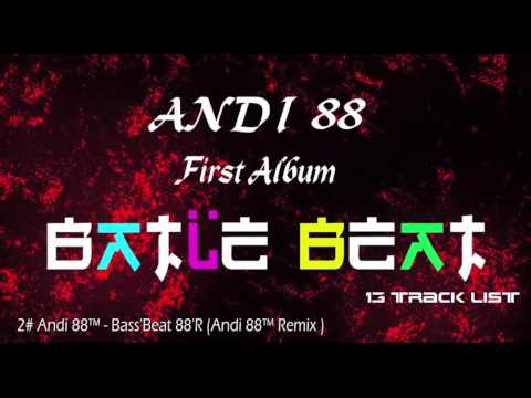 Andi 88™ - Bass'Beat 88'R 2# (BATLE BEAT ALBUM ) Fantastic Mp3