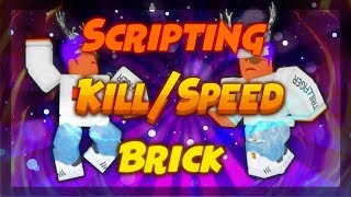 ROBLOX Studio Scripting Tutorial : How To Make A Kill/Speed Brick!