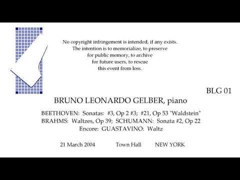 BRUNO LEONARDO GELBER  Live Recital 2004   BEETHOVEN  BRAHMS  SCHUMANN   NEW YORK