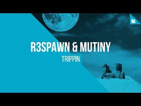 R3SPAWN & Mutiny - Trippin [FREE DOWNLOAD]