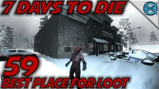 "7 Days to Die -Ep. 59- ""Best Place For Loot"" -Let's Play 7 Days to Die Gameplay- Alpha 14 (S14)"
