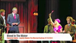 Blood In The Water - Cameron Daddo Legally Blonde The Musical Sydney 27/12/2012